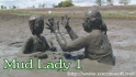 Mud Lady 1