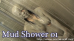 Mud Shower SET