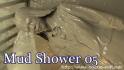 Mud Shower 05